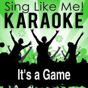 It's a Game (Karaoke Version)