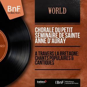 À travers la Bretagne: Chants populaires & cantiques (Mono Version)