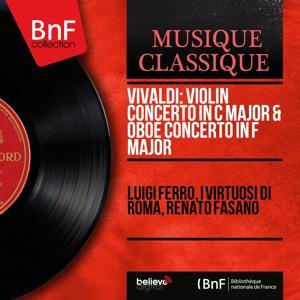 Vivaldi: Violin Concerto in C Major & Oboe Concerto in F Major (Mono Version)