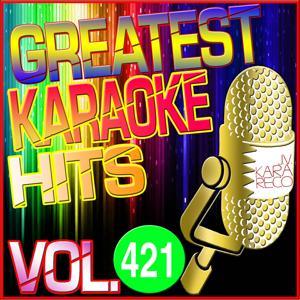 Greatest Karaoke Hits, Vol. 421