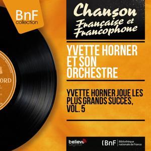Yvette Horner joue les plus grands succès, vol. 5 (Mono version)