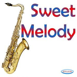 Sweet Melody (The Most Famous Melodies Played With Sax)