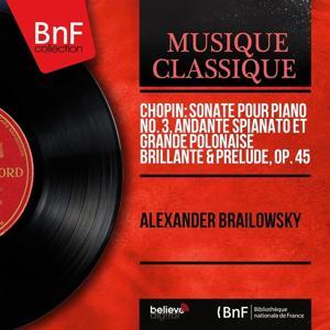 Chopin: Sonate pour piano No. 3, Andante spianato et Grande polonaise brillante & Prélude, Op. 45 (Mono Version)
