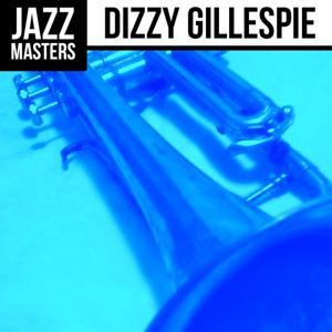 Jazz Masters: Dizzy Gillespie