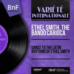 Dance to the Latin Rhythms of Ethel Smith (Mono Version)