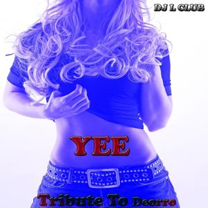 Yee: Tribute to Deorro