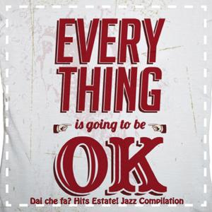 Dai che fa? Every Thing Is Going to Be Ok!