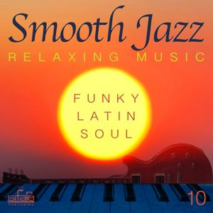 Smooth Jazz: Relaxing Music, Vol. 10