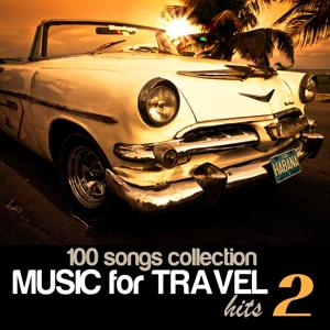 100 Songs Collection: Music for Travel Hits, Vol. 2