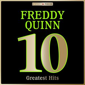 Masterpieces presents Freddy Quinn: 10 Greatest Hits