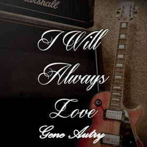 I Will Always Love Gene Autry, Vol. 1