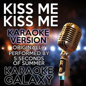 Kiss Me Kiss Me (Karaoke Version)
