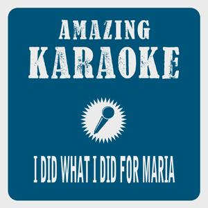 I Did What I Did for Maria (Karaoke Version)