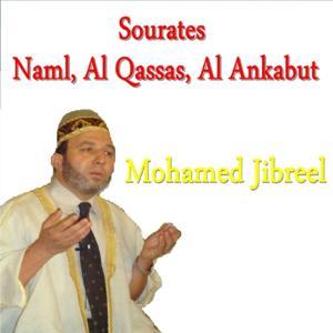 Sourates Naml, Al Qassas, Al Ankabut