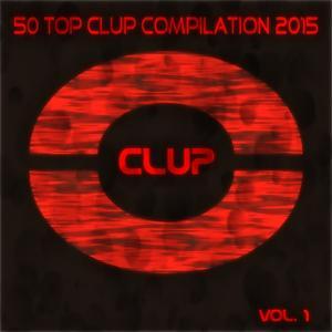50 Top Clup Compilation 2015, Vol. 1