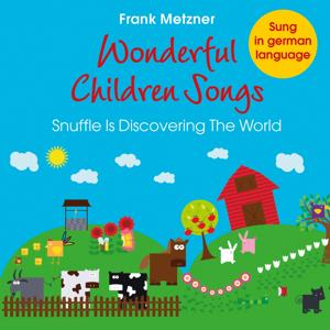 Wonderful Children Songs: Snuffle Is Discovering the World
