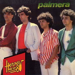 Héroes de los 80. Palmera