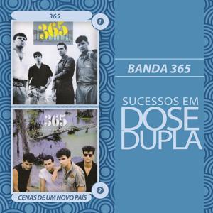 Dose Dupla Banda 365