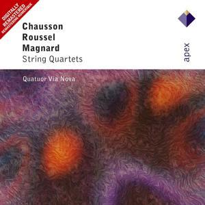 Chausson, Roussel & Magnard: String Quartets  -  Apex