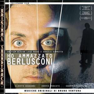 O.S.T. Ho ammazzato Berlusconi