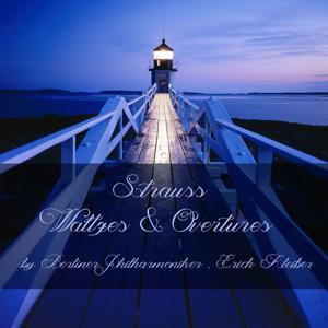 Strauss: Waltzes & Overtures