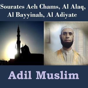 Sourates Ach Chams, Al Alaq, Al Bayyinah, Al Adiyate