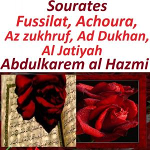 Sourates Fussilat, Achoura, Az Zukhruf, Ad Dukhan, Al Jatiyah