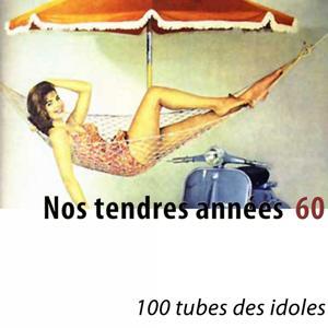 Nos tendres années 60 (100 tubes des idoles) [Remastered]