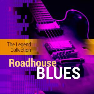 The Legend Collection: Roadhouse Blues