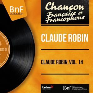 Claude Robin, vol. 14 (Mono Version)