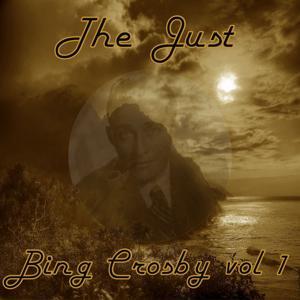 The Just Bing Crosby,  Vol 1