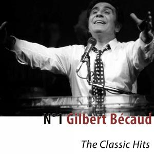N°1 Gilbert Bécaud (The Classic Hits) [Remastered]