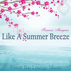 Like a Summer Breeze (Finest Bar Lounge Music)
