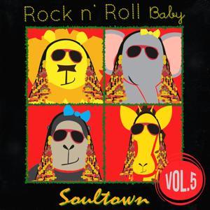 Rock n'  Roll Baby: Soultown, Vol. 5