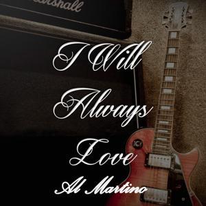 I Will Always Love Al Martino