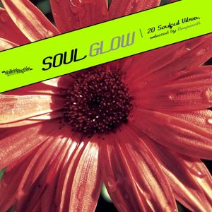 Soul Glow (20 Soulful Vibes, selected by Deepwerk)