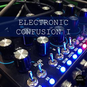 Electronic Confusion I