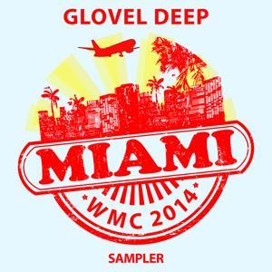 Glovel DEEP Miami WMC 2014 Sampler