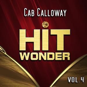 Hit Wonder: Cab Calloway, Vol. 4