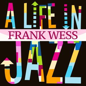 A Life in Jazz - Frank Wess