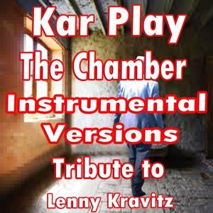 The Chamber (Instrumental Versions: Tribute to Lenny Kravitz)