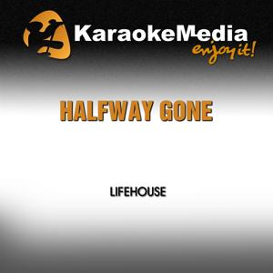 Halfway Gone (Karaoke Version) [In the Style of Lifehouse]