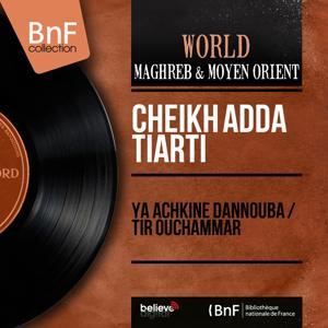 Ya Achkine Dannouba / Tir Ouchammar (Mono Version)