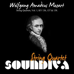 Mozart: String Quartets, Vol. 1, K. 136, 137 & 138