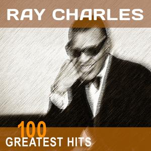 Ray Charles: 100 Greatest Hits