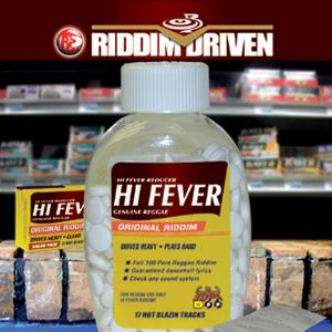 Riddim Driven: Hi Fever