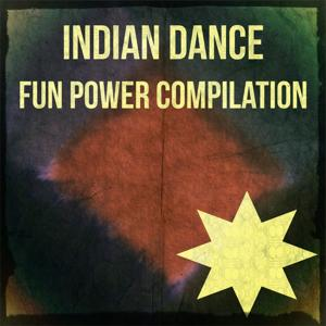 Indian Dance Fun Power Compilation (Top 85 in Miami and Ibiza)