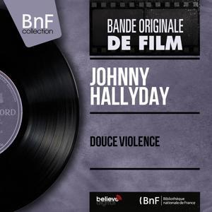 Douce violence (Original Motion Picture Soundtrack, Mono Version)
