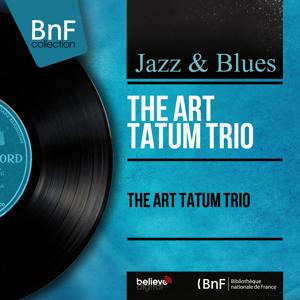 The Art Tatum Trio (Mono Version)