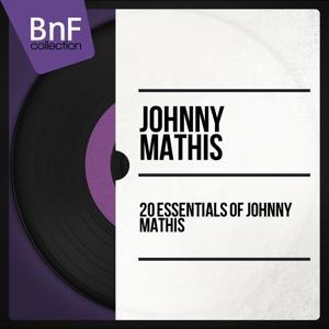 20 Essentials of Johnny Mathis (Mono Version)